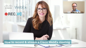Cisco WebEx recording and streaming with REC.VC